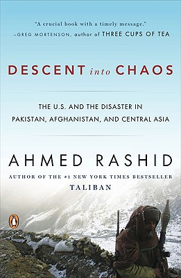 Descent into Chaos By Rashid, Ahmed