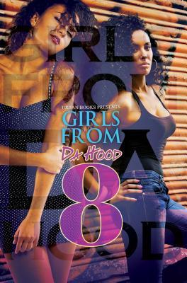 Girls from Da Hood 8 By Hernandez, Treasure/ Weber, Natalie